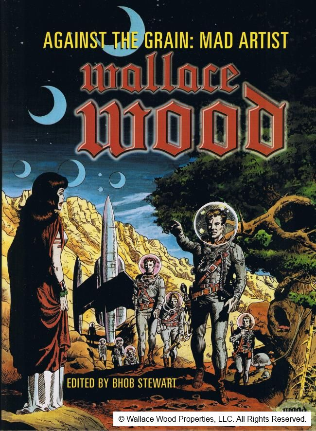 Against The Grain: Mad Artist Wallace Wood • USA