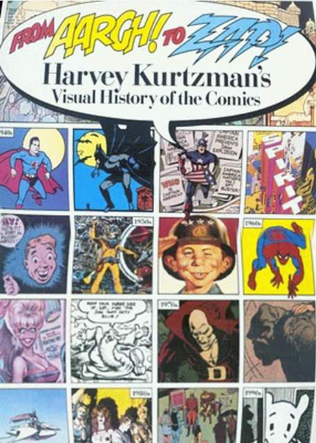 From Aargh! to Zap!: Harvey Kurtzmans Visual History of the Comics • USA