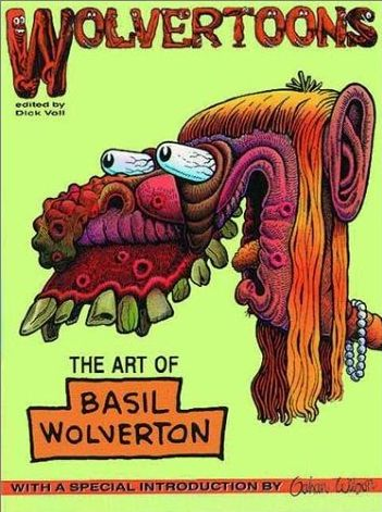 Wolvertoons The Art of Basil Wolverton • USA