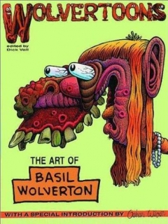 Go to Wolvertoons The Art of Basil Wolverton • USA