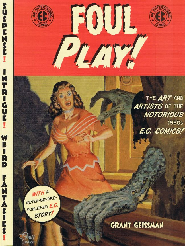 Foul Play!: The Art and Artists of the Notorious 1950s E.C. Comics! • USA