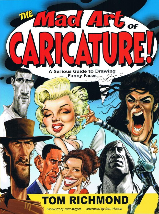 The Mad Art of Caricature!: A Serious Guide to Drawing Funny Faces • USA