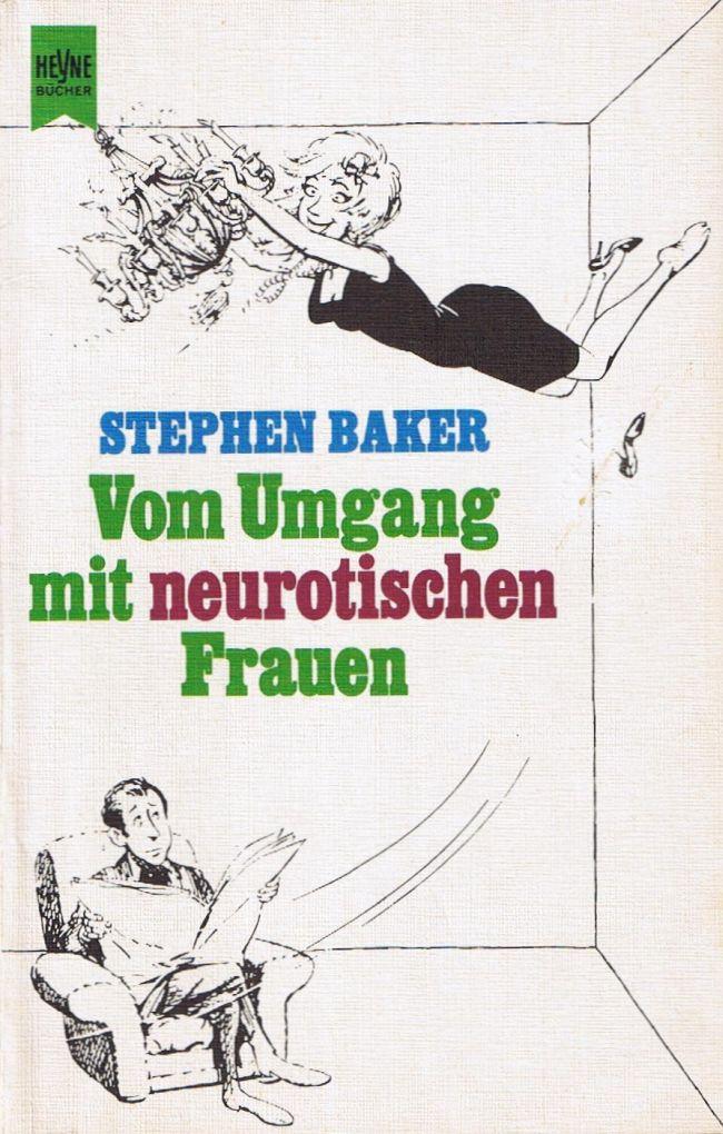 Vom Umgang mit Neurotischen Frauen • Germany