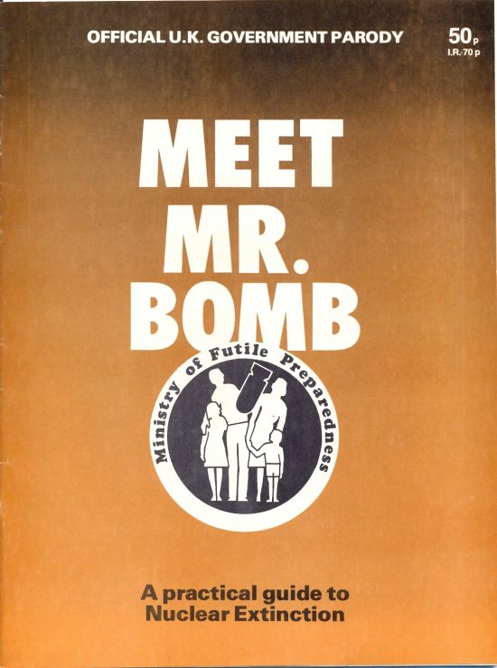 Meet Mr.Bomb - A Practical Guide to Nuclear Extinction • Great Britain