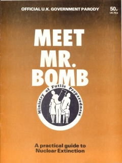 Go to Meet Mr.Bomb - A Practical Guide to Nuclear Extinction