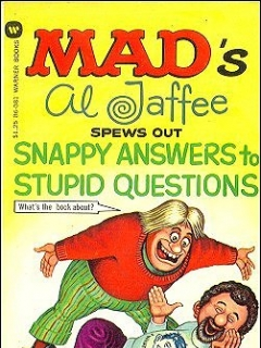 Al Jaffee Spews Out Snappy Answers to Stupid Questions • USA • 1st Edition - New York