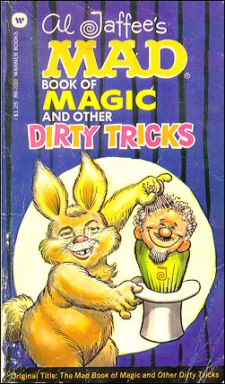 Al Jaffee: The Mad Book of Magic and Other Dirty Tricks (Warner) • USA • 1st Edition - New York