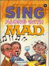 Image of Sing Along With Mad • USA • 1st Edition - New York