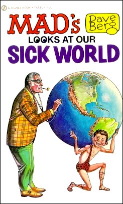 Dave Berg looks at Our Sick World (Signet) • USA • 1st Edition - New York