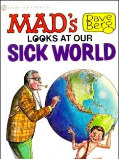 Go to Dave Berg looks at Our Sick World