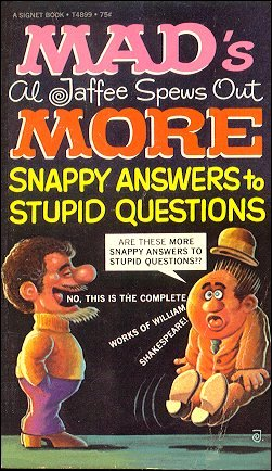 Al Jaffee Spews Out More Snappy Answers to Stupid Questions (Signet) • USA • 1st Edition - New York