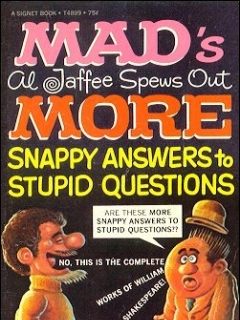 Go to Al Jaffee Spews Out More Snappy Answers to Stupid Questions