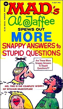 Al Jaffee spews Out More Snappy Answers to Stupid Questions • USA • 1st Edition - New York