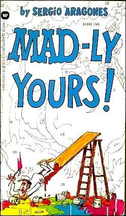 Sergio Aragonés: Mad-ly Yours • USA • 1st Edition - New York