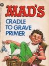 Image of Larry Siegel: MAD's Cradle to Grave Primer