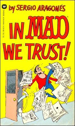 Sergio Aragonés: In Mad We Trust • USA • 1st Edition - New York