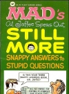 Image of Al Jaffee spews Out Still More Snappy Answers to Stupid Questions • USA • 1st Edition - New York
