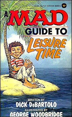 Dick DeBartolo: A Mad Guide to Leisure Time • USA • 1st Edition - New York