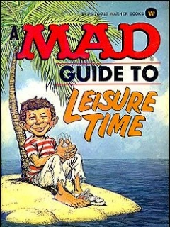 Go to A Mad Guide to Leisure Time • USA • 1st Edition - New York