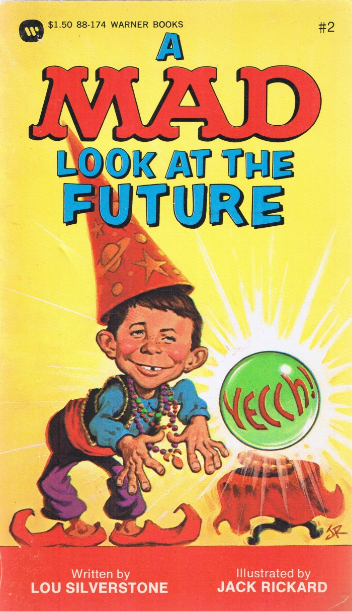 Lou Silverstone: A Mad Look at the Future • USA • 1st Edition - New York