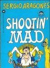 Image of Sergio Aragonés: Shootin Mad