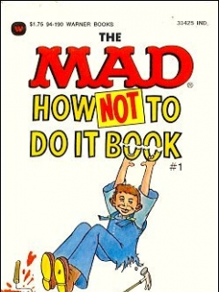 Go to The Mad How Not to Do It Book • USA • 1st Edition - New York