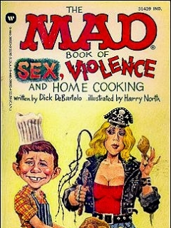 Go to The Mad Book of Sex, Violence, and Home Cooking • USA • 1st Edition - New York