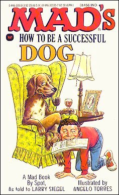 Larry Siegel: MAD's How to be a Successful Dog • USA • 1st Edition - New York