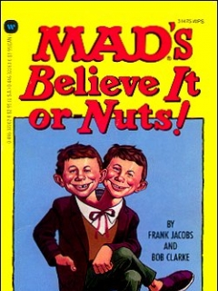 Go to Mads Believe It or Nuts! • USA • 1st Edition - New York