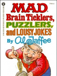 Go to Mad Brain Ticklers, Puzzlers, and Lousy Jokes • USA • 1st Edition - New York