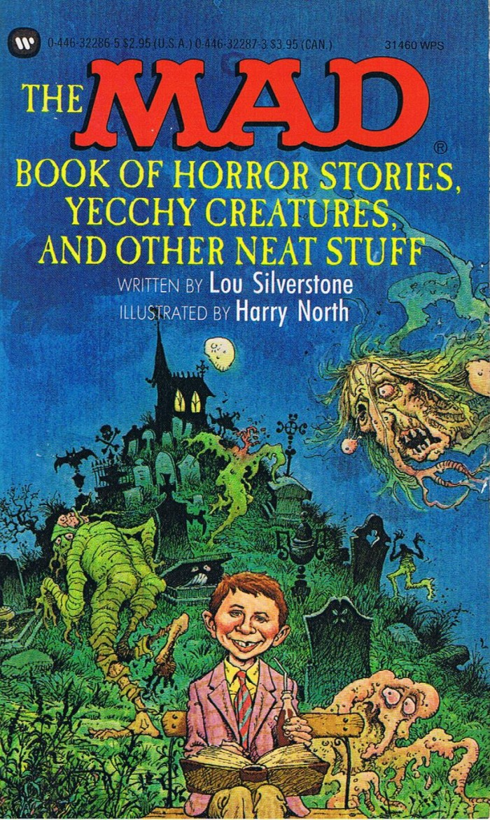 Lou Silverstone: The Mad Book of Horror Stories, Yecchy Creatures, and other Neat Stuff • USA • 1st Edition - New York