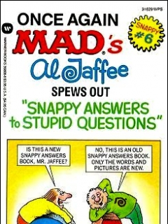 Go to Once Again MAD's Al Jaffee Spews Out More Snappy Answers To Stupid Questions • USA • 1st Edition - New York