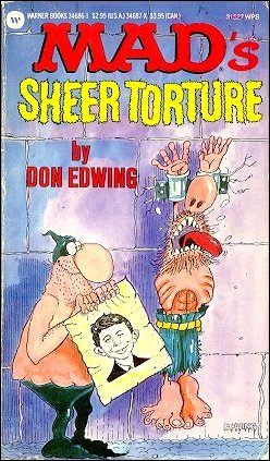 Don Edwing: Mad's Sheer Torture • USA • 1st Edition - New York