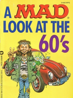 Go to A Mad Look at the 60s • USA • 1st Edition - New York