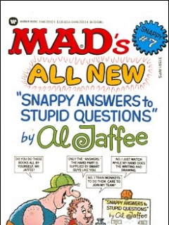 Go to MAD's All New Snappy Answers to Stupid Questions #7 • USA • 1st Edition - New York
