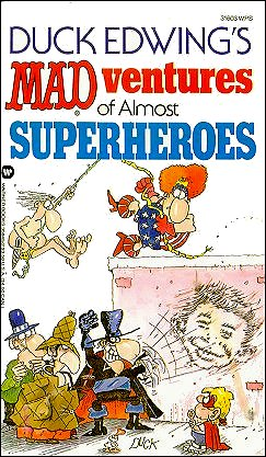 Mad-ventures of Almost Superheroes • USA • 1st Edition - New York