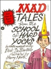 Mad Tales from the School of Hard Yocks