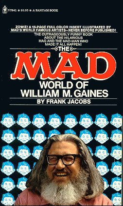 The Mad World Of William M. Gaines • USA • 1st Edition - New York