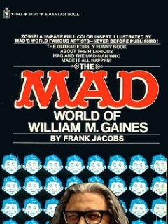 Go to The Mad World Of William M. Gaines • USA • 1st Edition - New York