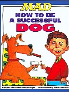 Go to Mads How to be a Successful Dog • USA • 1st Edition - New York