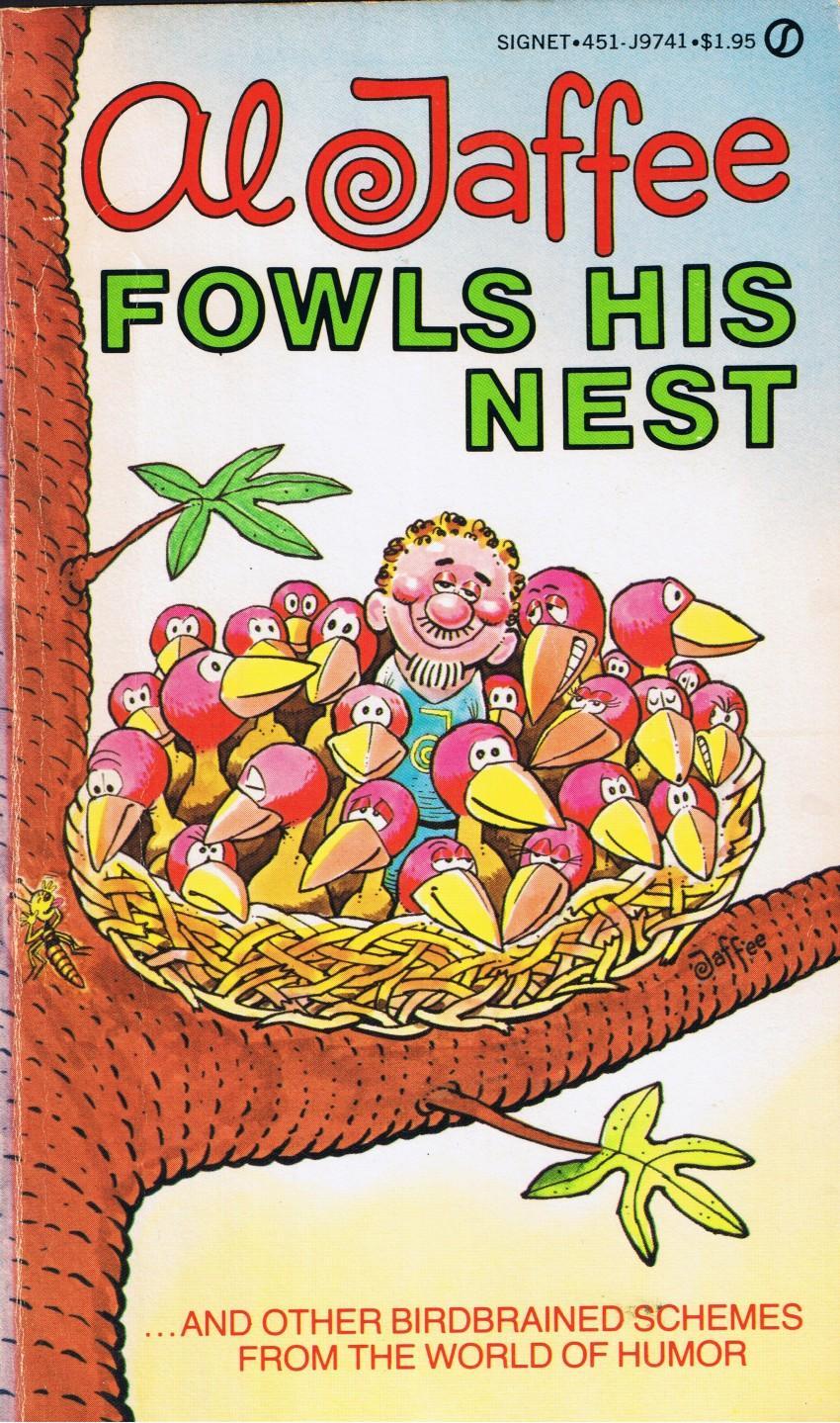 Al Jaffee Fowls His Nest • USA