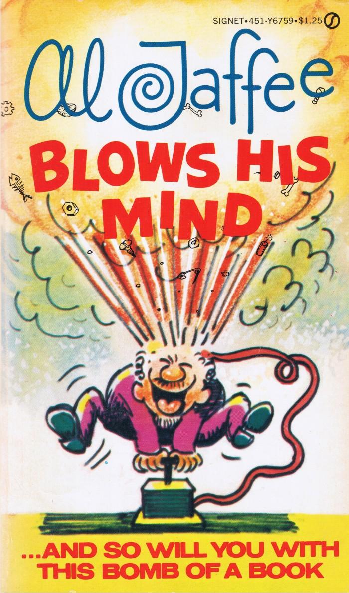 Al Jaffee Blows His Mind • USA • 1st Edition - New York
