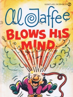 Go to Al Jaffee Blows His Mind • USA • 1st Edition - New York