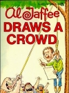Image of Al Jaffee Draws A Crowd • USA