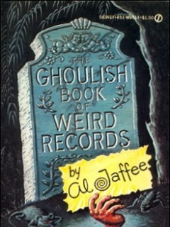 Go to Al Jaffee Ghoulish Book Of World Records • USA • 1st Edition - New York