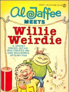 Go to Al Jaffee Meets Willie Weirdie
