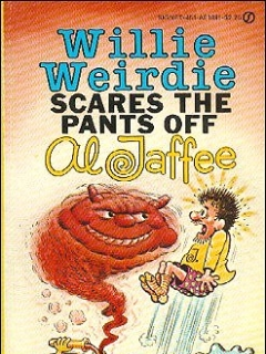 Go to Willie Weirdie Scares The Pants Off Al Jaffee
