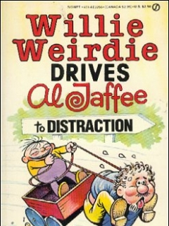 Go to Willie Weirdie Drives Al Jaffee to Distraction