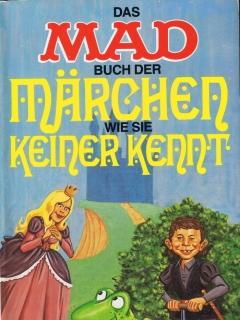 Go to Das MAD-Buch der Märchen. wie sie keiner kennt #35 • Germany • 1st Edition - Williams