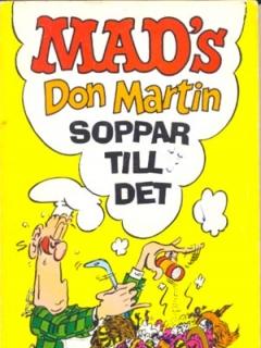 Don Martin soppar till det #24 • Sweden